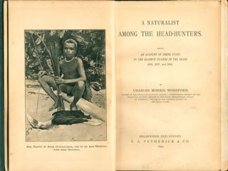 A naturalist among the head-hunters. Being an account of three visits to the Solomon Islands in the years 1886, 1887, and 1888.