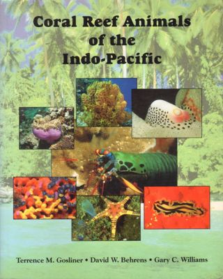 Coral reef animals of the Indo-Pacific. Terrence M. Gosliner