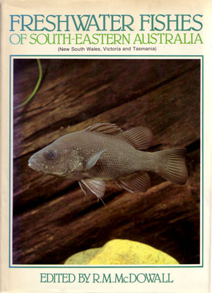 Freshwater fishes of south-eastern Australia. Robert McDowall