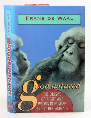 Good natured: the origins of right and wrong in humans and other animals. Frans de Waal