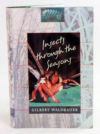 Insects through the seasons. Gilbert Waldbauer