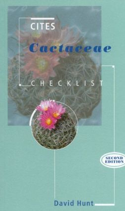CITES Cactaceae checklist. David Hunt