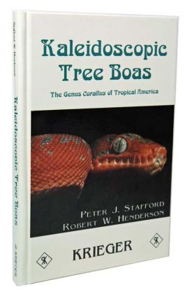 Kaleidoscopic tree boas: the genus Corallus of tropical America. Peter J. Stafford, Robert W. Henderson.