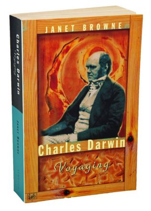 Charles Darwin: Voyaging: Volume one of a biography