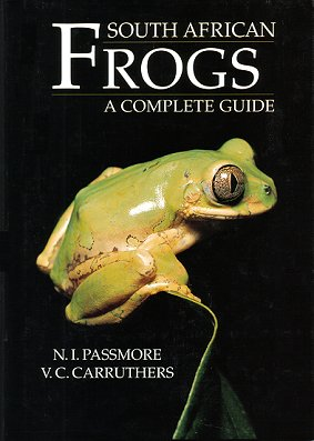 South African frogs: a complete guide. Neville Passmore, Vincent Carruthers