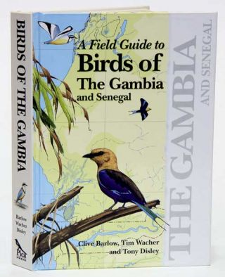 A field guide to birds of the Gambia and Senegal. Clive Barlow