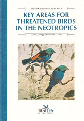 Key areas for threatened birds in the Neotropics. D. C. Wege, A. J. Long
