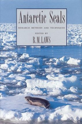 Antarctic seals: research methods and techniques. R. M. Laws