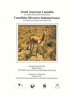 South American Camelids: an Action Plan for their Conservation. Herman Torres