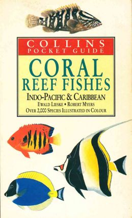Collins pocket guide to the coral reef fishes of the Indo-Pacific and Caribbean. Ewald Lieske,...