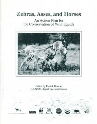 Zebras, asses and horses: an action plan for the conservation of wild equids. P. Duncan.