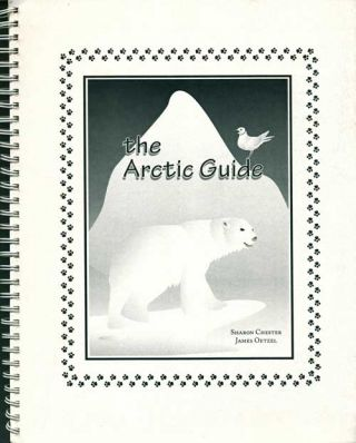 The Arctic guide. Sharon Chester, James Oetzel