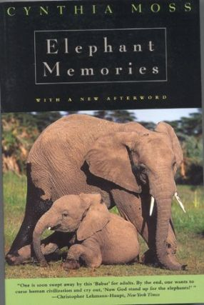 Elephant memories: thirteen years in the life of an elephant family. Cynthia Moss.
