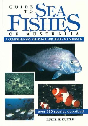 Guide to sea fishes of Australia. Rudie H. Kuiter
