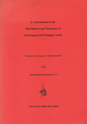 A contribution to the distribution and taxonomy of Afrotropical and Malagasy birds. R. J....